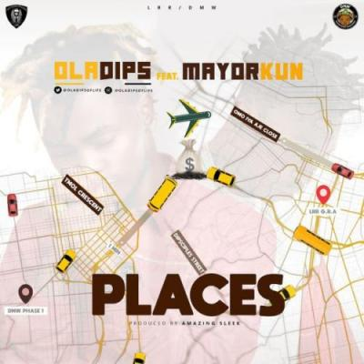 MP3: Oladips - Places ft. Mayorkun