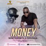 MP3: Senetaseneta ft. Godzilla - Money