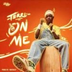 MP3: Terri - On Me (Prod. Quebeat)