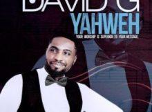MP3: David G - Yahweh (We Bow Down And Worship)