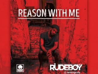 MP3: Rudeboy - Reason With Me
