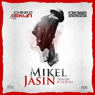 MP3: Chinko Ekun Ft. Crowd Kontroller - Mikel Jasin