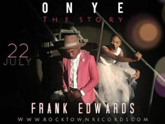 MP3: Frank Edwards - Onye (The Story)