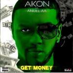 MP3: Akon - Get Money Ft Anuel AA