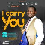 MP3: Peterock Ft Koinonia - I Carry You
