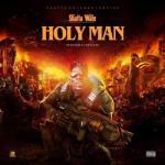 MP3: Shatta Wale - Holy Man