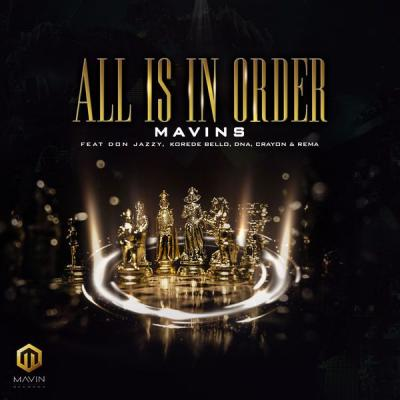 MP3: Mavins - All Is In Order ft. Don Jazzy, Rema, Korede Bello, DNA X Crayon