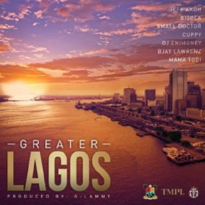 MP3: Small Doctor - Greater Lagos Ft. Bisola, Cuppy, DJ Enimoney, Jeff Akoh, Bjay Lawrenz, Mama Tobi