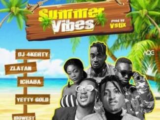 MP3: Zlatan X Idowest X Ichaba X Yetty Gold X DJ 4Kerty - Summer Vibes