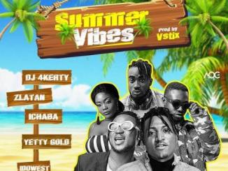 MP3: DJ4Kerty - Summer Vibes Ft Zlatan, Idowest, Ichaba X Yetty Gold