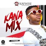 MIXTAPE: DJ Kaywise - Kana Mix
