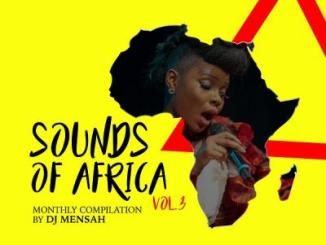 MIXTAPE: DJ Mensah - Sounds Of Africa Mix Vol. 3