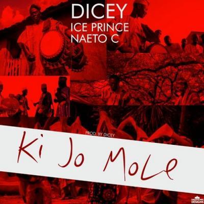 MP3: Dicey - Ki Jo Mole ft Ice Prince x Naeto C