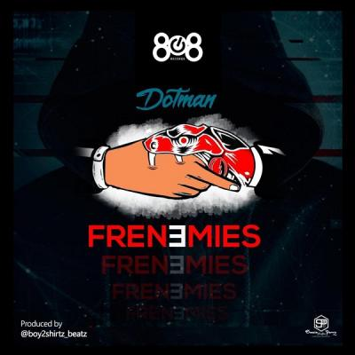 MP3: Dotman - Frenemies