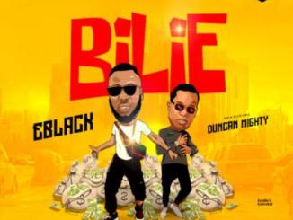 MP3: EBlack ft. Duncan Mighty - Bilie