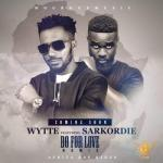 MP3: Wytte Ft. Sarkodie - Do For Love (Remix)