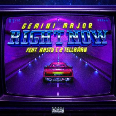 MP3: Gemini Major - Right Now Ft Nasty C X Tellaman