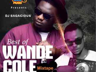 MIXTAPE: DJ Sagacious - Best Of Wande Coal Mix