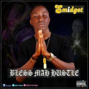 MP3: Smidget - Bless Mah Hustle