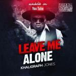 MP3: Khaligraph Jones - Leave Me Alone