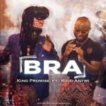 MP3: King Promise - Bra Ft Kojo Antwi