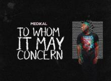 MP3: Medikal - To Whom It May Concern