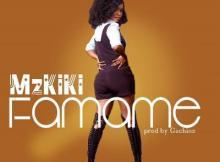 MP3: Mzkiki - Famame