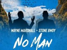 MP3: Wayne Marshall Ft Stonebwoy - No Man