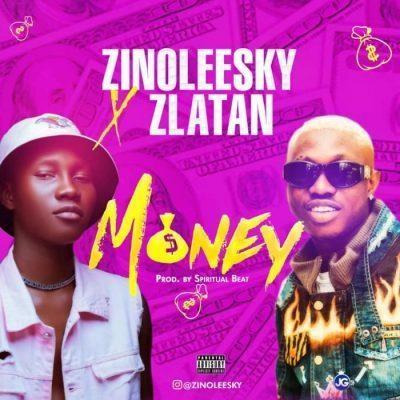 MP3: Zinoleesky - Money Ft Zlatan