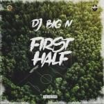 MIXTAPE: DJ Big N - First Half Mixtape