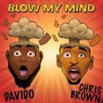 MP3: Davido - Blow My Mind Ft Chris Brown