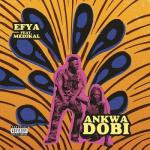 MP3: Efya - Ankwadobi Ft Medikal