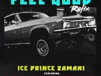 MP3: Ice Prince – Feel Good (Remix) Ft. Kwesta x M.I x Sarkodie x Khaligraph Jones