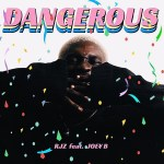 MP3: RJZ – Dangerous Ft. Joey B