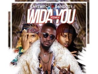 MP3: Abobi Eddieroll – Wida You (Remix) Ft. DanDizzy, Kayswitch
