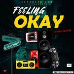 MIXTAPE: DJ Sound It SDJ – Feeling Okay Street Mix