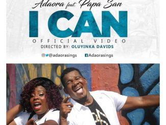 VIDEO: Adaora ft. Papa San – I Can