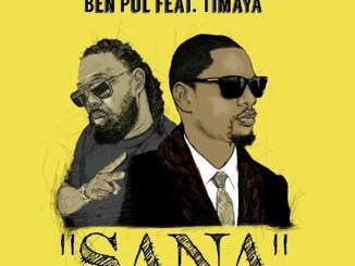 MP3: Ben Pol – Sana Ft. Timaya