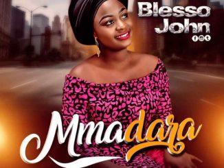 MP3: Blesso John – Mmadara