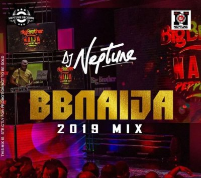 MIXTAPE: DJ Neptune – BBNaija 2019 Party Mix