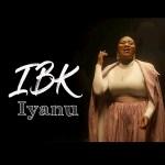VIDEO: IBK – Iyanu