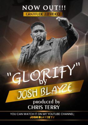 VIDEO: Josh Blayze – Glorify