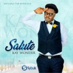 MP3: Kay Wonder – Salute