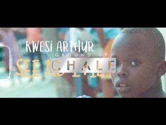 VIDEO: Kwesi Arthur – See No Evil