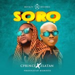 MP3: Cprince – Soro Ft. Zlatan