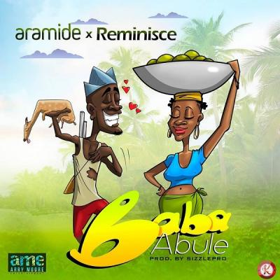 MP3: Aramide - Baba Abule Ft. Reminisce