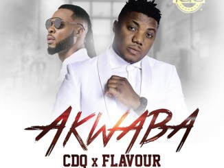 MP3: CDQ - Akwaba Ft. Flavour