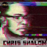 VIDEO: Chris Shalom - In The Name Of Jesus