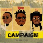 MP3: Efe - Campaign Ft. Ice Prince x BOJ