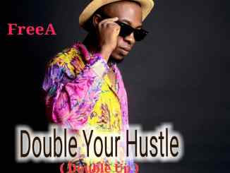 MP3: FreeA - Double Your Hustle